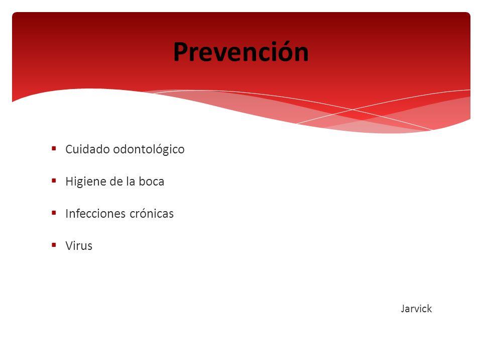Cuidado odontológico Higiene de la boca Infecciones crónicas Virus Jarvick Prevención