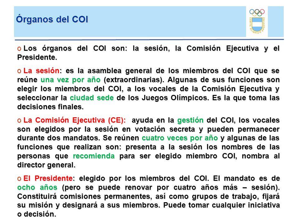 o Los órganos del COI son: la sesión, la Comisión Ejecutiva y el Presidente. o La sesión: es la asamblea general de los miembros del COI que se reúne