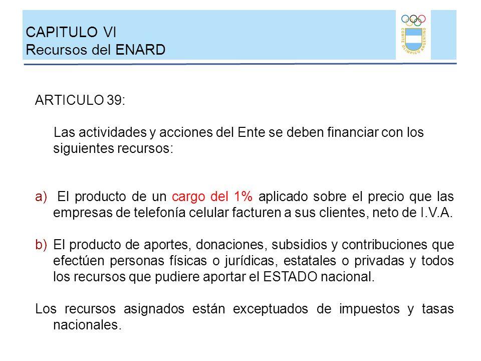 ARTICULO 39: Las actividades y acciones del Ente se deben financiar con los siguientes recursos: a) El producto de un cargo del 1% aplicado sobre el p