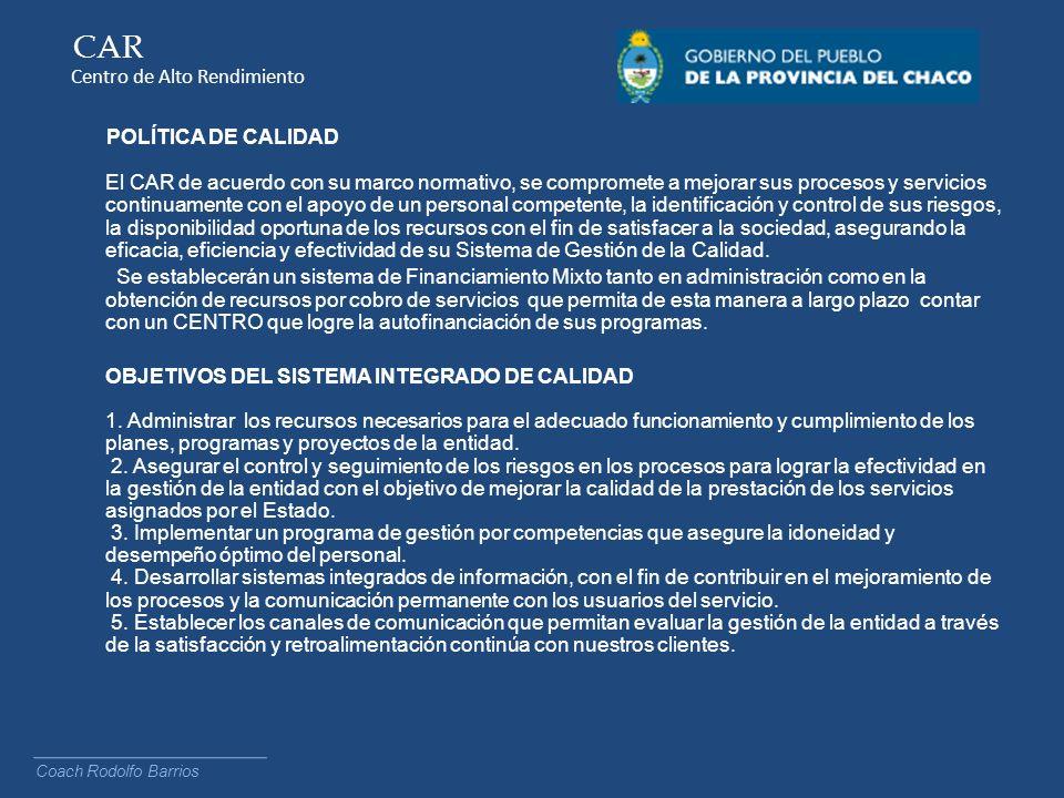 POLÍTICA DE CALIDAD El CAR de acuerdo con su marco normativo, se compromete a mejorar sus procesos y servicios continuamente con el apoyo de un person