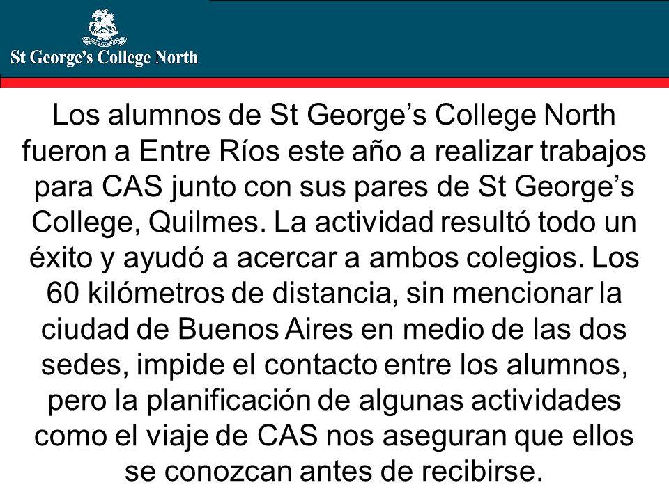 Los alumnos de St Georges College North fueron a Entre Ríos este año a realizar trabajos para CAS junto con sus pares de St Georges College, Quilmes.