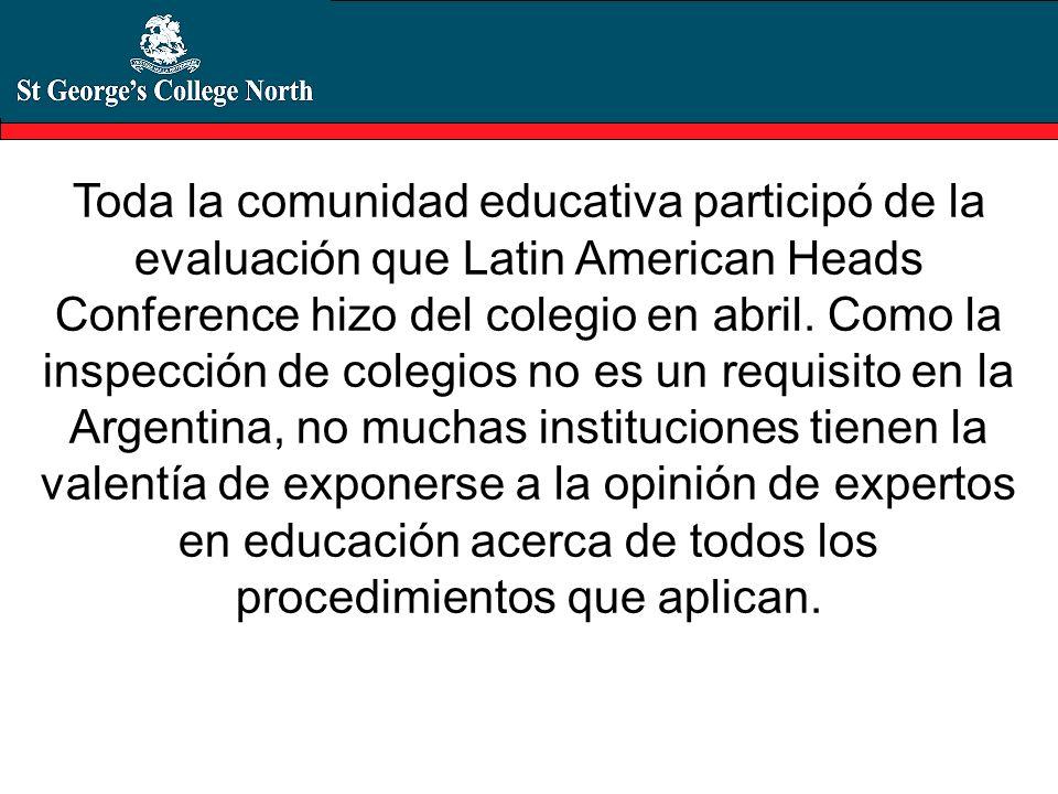 Toda la comunidad educativa participó de la evaluación que Latin American Heads Conference hizo del colegio en abril. Como la inspección de colegios n