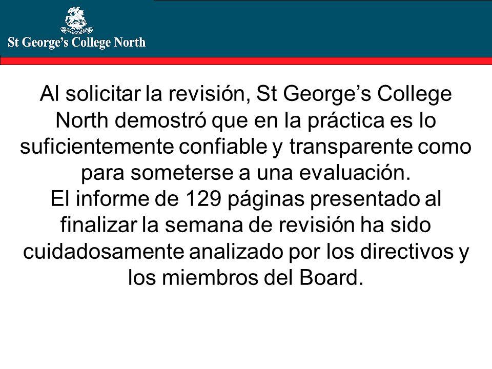 Al solicitar la revisión, St Georges College North demostró que en la práctica es lo suficientemente confiable y transparente como para someterse a un