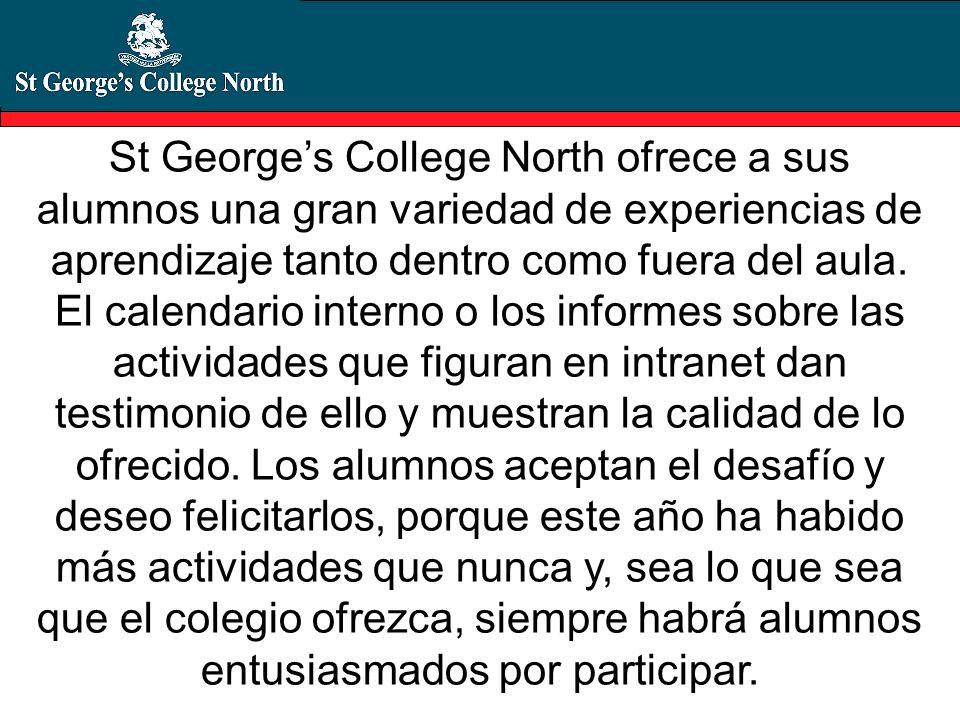 St Georges College North ofrece a sus alumnos una gran variedad de experiencias de aprendizaje tanto dentro como fuera del aula. El calendario interno