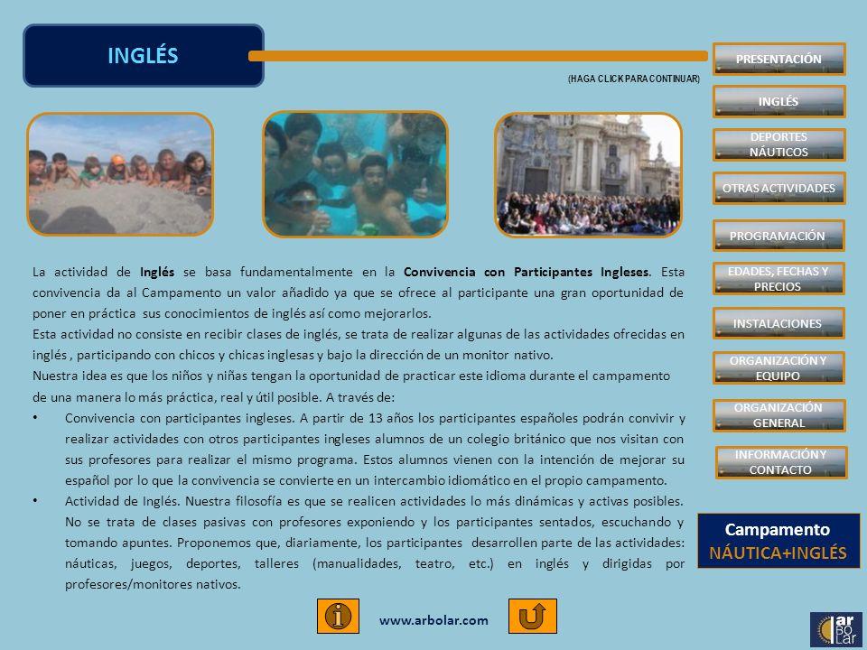 www.arbolar.com La actividad de Inglés se basa fundamentalmente en la Convivencia con Participantes Ingleses. Esta convivencia da al Campamento un val