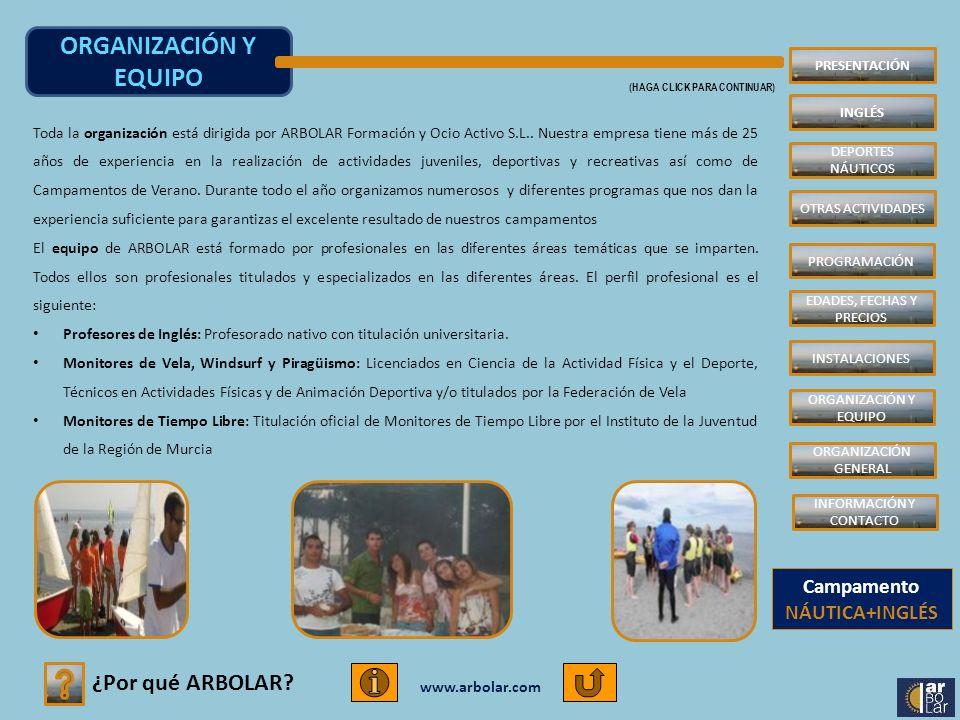 www.arbolar.com ¿Por qué ARBOLAR? Toda la organización está dirigida por ARBOLAR Formación y Ocio Activo S.L.. Nuestra empresa tiene más de 25 años de