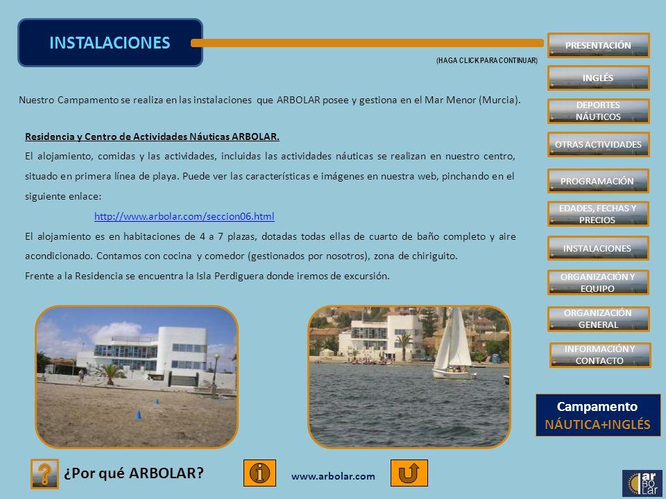 www.arbolar.com Nuestro Campamento se realiza en las instalaciones que ARBOLAR posee y gestiona en el Mar Menor (Murcia). INSTALACIONES (HAGA CLICK PA