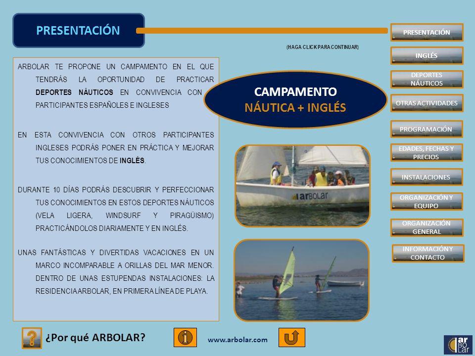 www.arbolar.com ARBOLAR TE PROPONE UN CAMPAMENTO EN EL QUE TENDRÁS LA OPORTUNIDAD DE PRACTICAR DEPORTES NÁUTICOS EN CONVIVENCIA CON N PARTICIPANTES ES