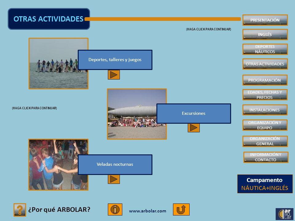 www.arbolar.com ¿Por qué ARBOLAR? Deportes, talleres y juegos OTRAS ACTIVIDADES (HAGA CLICK PARA CONTINUAR) Excursiones Veladas nocturnas PRESENTACIÓN