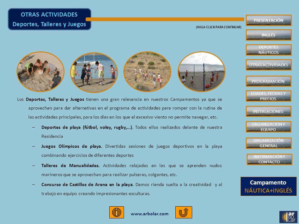 www.arbolar.com Los Deportes, Talleres y Juegos tienen una gran relevancia en nuestros Campamentos ya que se aprovechan para dar alternativas en el pr