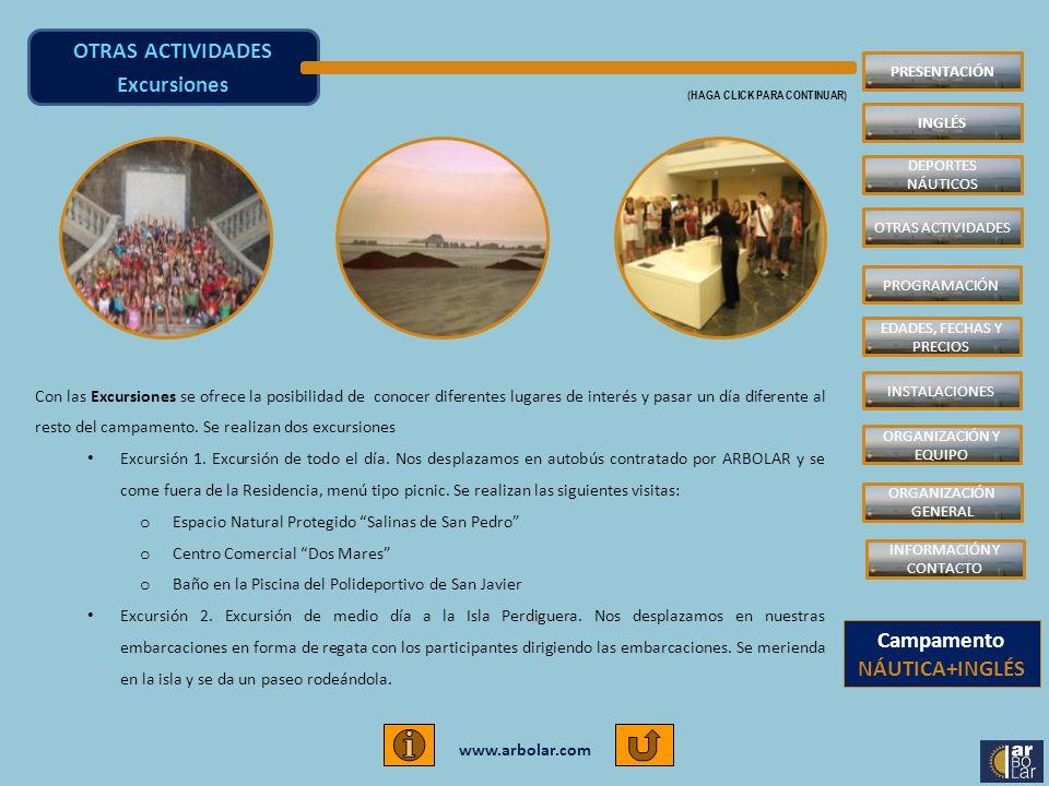 www.arbolar.com Con las Excursiones se ofrece la posibilidad de conocer diferentes lugares de interés y pasar un día diferente al resto del campamento
