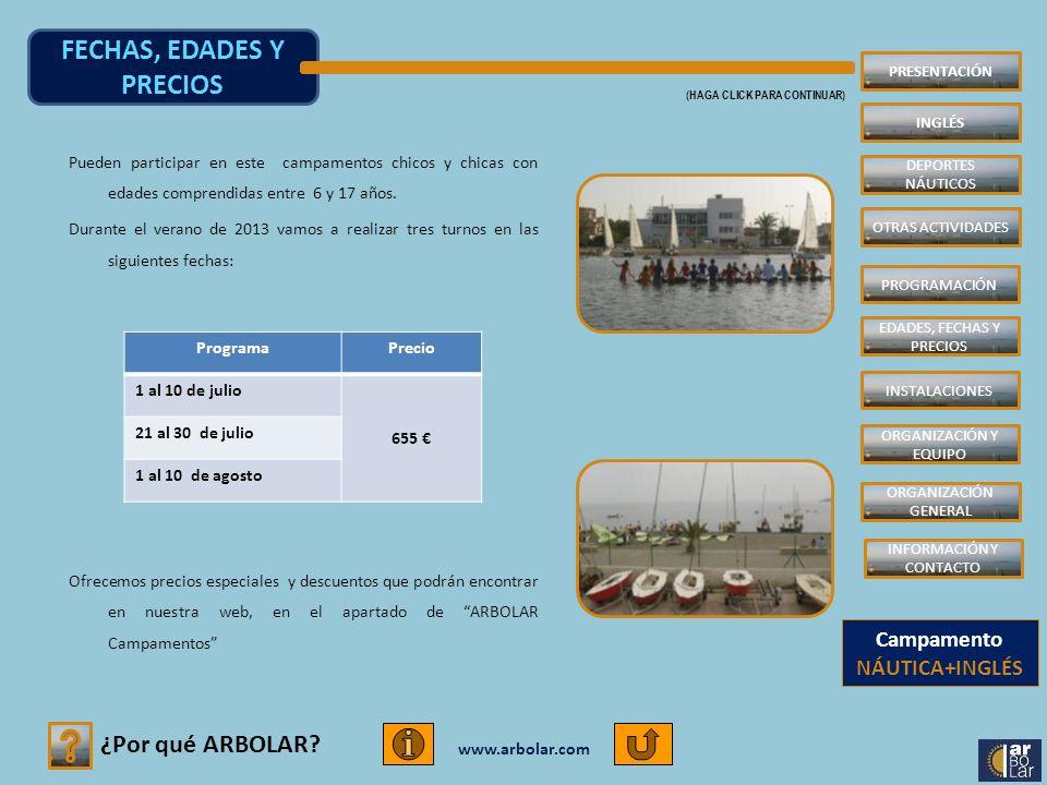 www.arbolar.com Pueden participar en este campamentos chicos y chicas con edades comprendidas entre 6 y 17 años. Durante el verano de 2013 vamos a rea