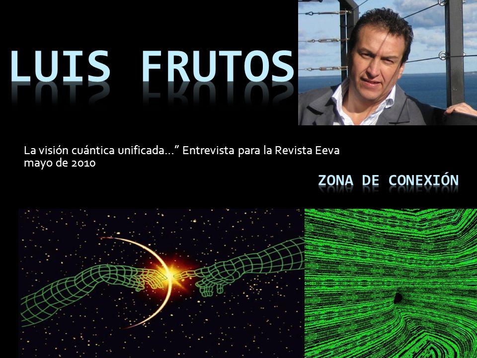 La visión cuántica unificada… Entrevista para la Revista Eeva mayo de 2010