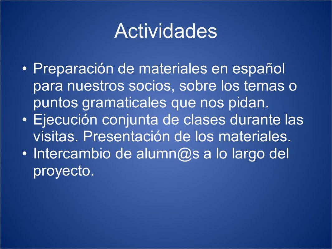 Actividades Preparación de materiales en español para nuestros socios, sobre los temas o puntos gramaticales que nos pidan. Ejecución conjunta de clas