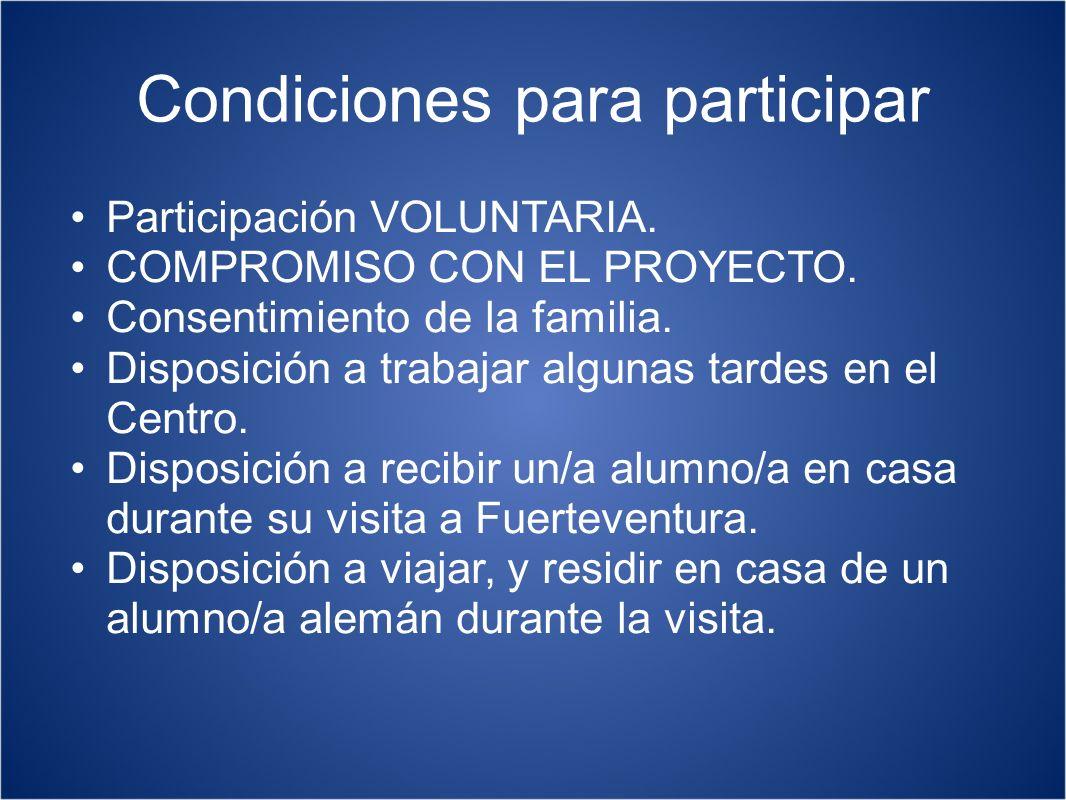 Condiciones para participar Participación VOLUNTARIA. COMPROMISO CON EL PROYECTO. Consentimiento de la familia. Disposición a trabajar algunas tardes