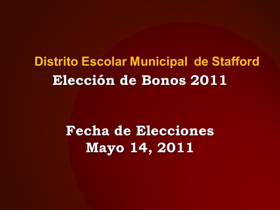 Distrito Escolar Municipal de Stafford Elección de Bonos 2011 Fecha de Elecciones Mayo 14, 2011