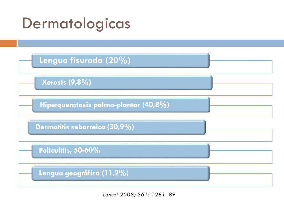 Dermatologicas Lengua fisurada (20%) Xerosis (9,8%)Hiperqueratosis palmo-plantar (40,8%) Dermatitis seborreica (30,9%) Foliculitis, 50-60% Lengua geog