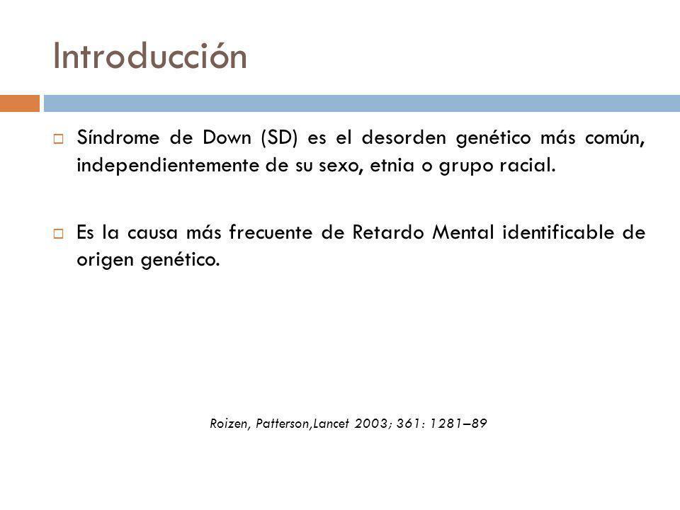 Introducción Síndrome de Down (SD) es el desorden genético más común, independientemente de su sexo, etnia o grupo racial. Es la causa más frecuente d