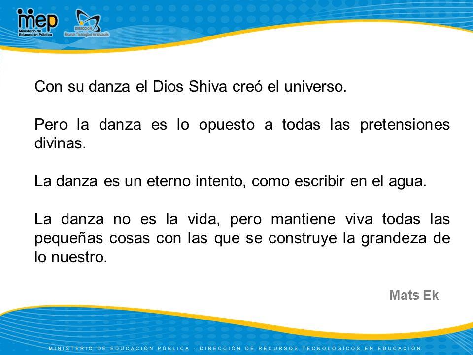 Con su danza el Dios Shiva creó el universo.