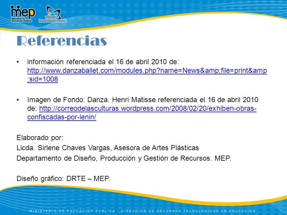 Referencias información referenciada el 16 de abril 2010 de: http://www.danzaballet.com/modules.php?name=News&file=print&amp ;sid=1008 http://www.danzaballet.com/modules.php?name=News&file=print&amp ;sid=1008 Imagen de Fondo: Danza.