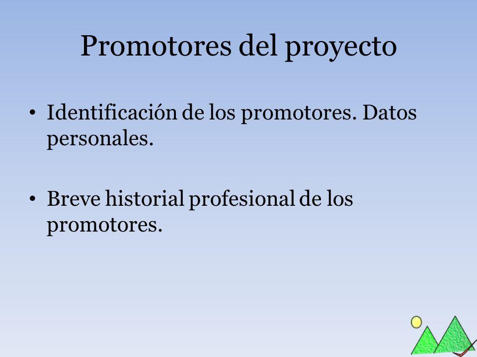 Promotores del proyecto Identificación de los promotores. Datos personales. Breve historial profesional de los promotores.