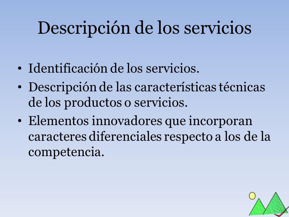 Descripción de los servicios Identificación de los servicios. Descripción de las características técnicas de los productos o servicios. Elementos inno