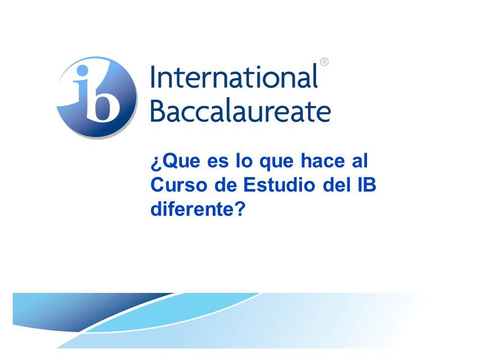 ¿Que es lo que hace al Curso de Estudio del IB diferente?