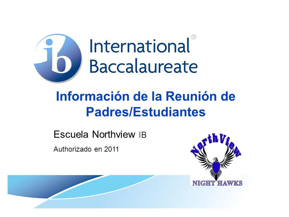 Información de la Reunión de Padres/Estudiantes Escuela Northview IB Authorizado en 2011
