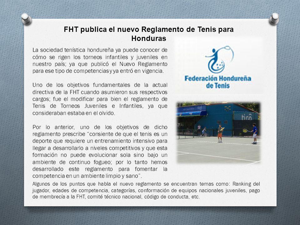 FHT publica el nuevo Reglamento de Tenis para Honduras La sociedad tenística hondureña ya puede conocer de cómo se rigen los torneos infantiles y juve