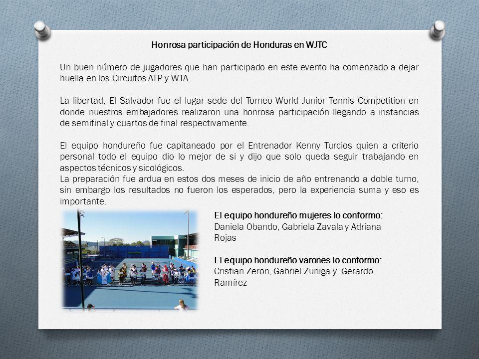 Honrosa participación de Honduras en WJTC Un buen número de jugadores que han participado en este evento ha comenzado a dejar huella en los Circuitos
