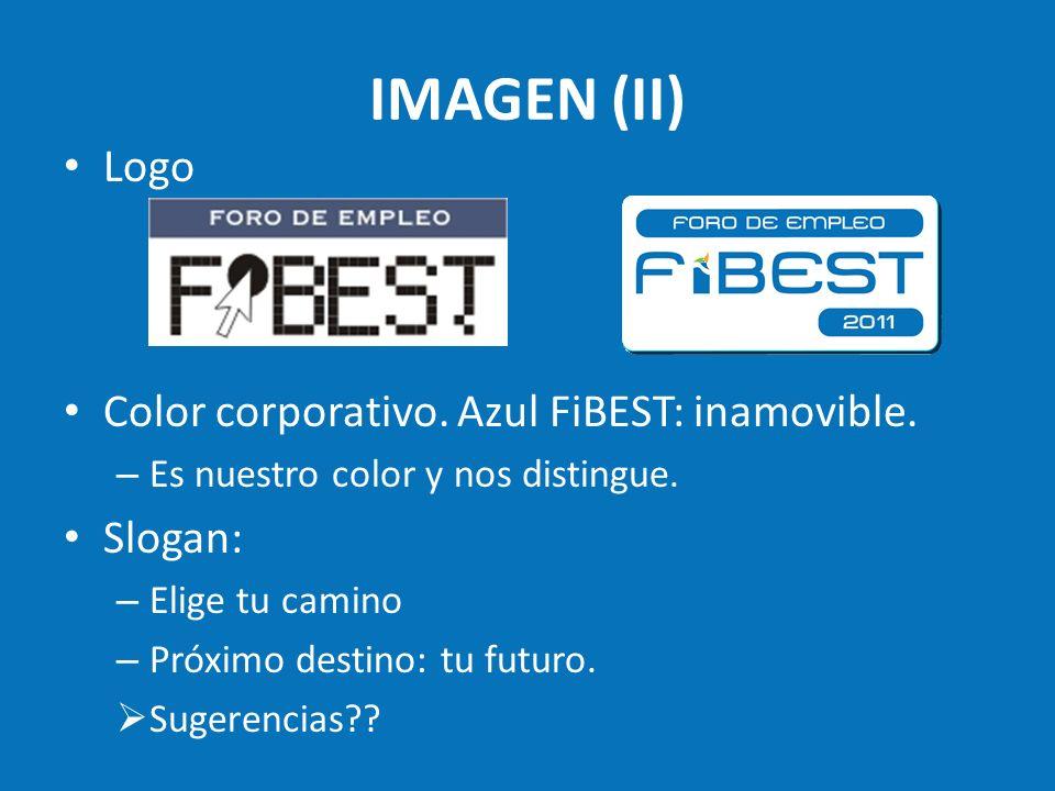IMAGEN (II) Logo Color corporativo. Azul FiBEST: inamovible. – Es nuestro color y nos distingue. Slogan: – Elige tu camino – Próximo destino: tu futur