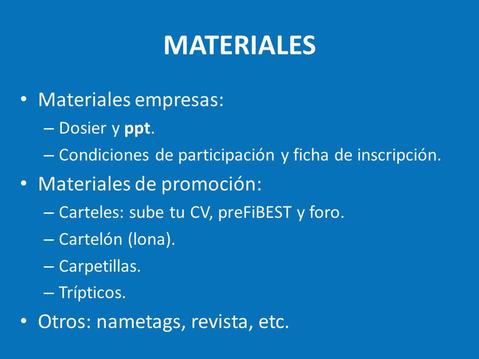 MATERIALES Materiales empresas: – Dosier y ppt. – Condiciones de participación y ficha de inscripción. Materiales de promoción: – Carteles: sube tu CV