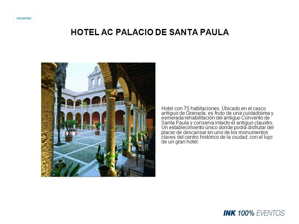 HOTEL AC PALACIO DE SANTA PAULA Hotel con 75 habitaciones. Ubicado en el casco antiguo de Granada, es fruto de una cuidadísima y esmerada rehabilitaci