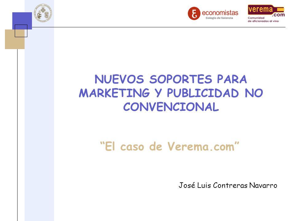 NUEVOS SOPORTES PARA MARKETING Y PUBLICIDAD NO CONVENCIONAL El caso de Verema.com José Luis Contreras Navarro