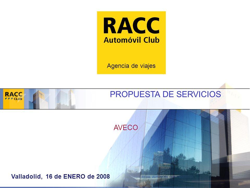 AVECO PROPUESTA DE SERVICIOS Valladolid, 16 de ENERO de 2008 Agencia de viajes
