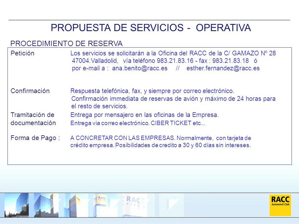 Petición Los servicios se solicitarán a la Oficina del RACC de la C/ GAMAZO Nº 28 47004.Valladolid, vía teléfono 983.21.83.16 - fax : 983.21.83.18 ó p