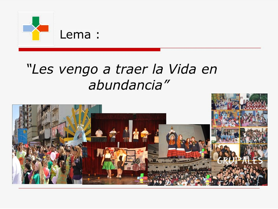 Lema : Les vengo a traer la Vida en abundancia