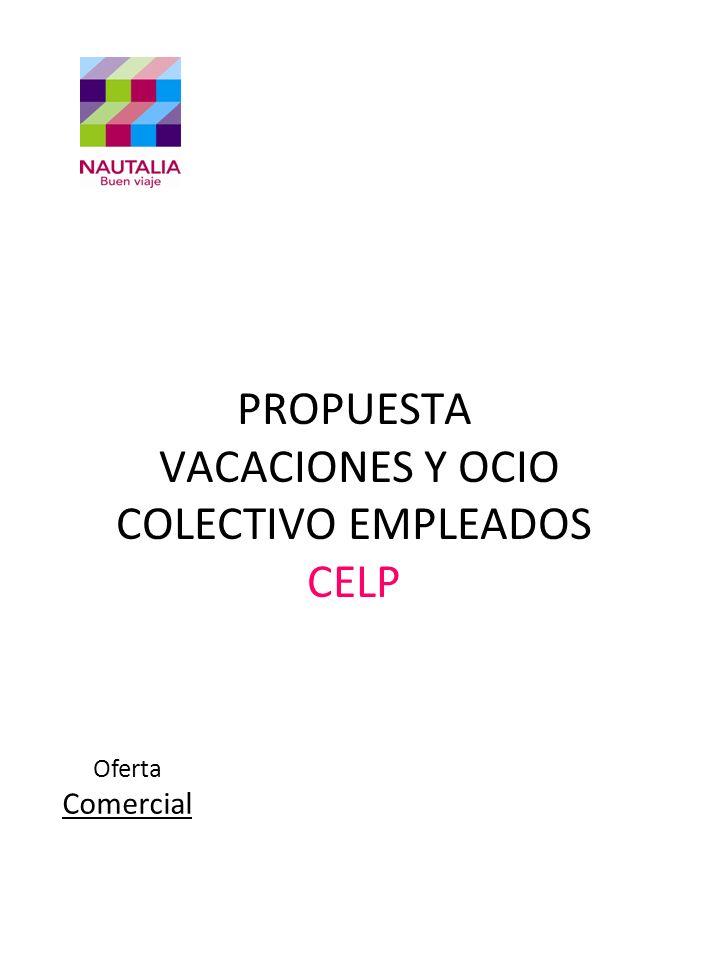 PROPUESTA VACACIONES Y OCIO COLECTIVO EMPLEADOS CELP Oferta Comercial
