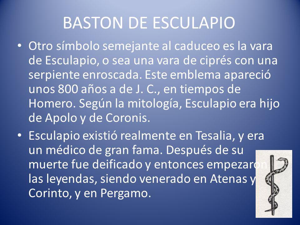 BASTON DE ESCULAPIO Otro símbolo semejante al caduceo es la vara de Esculapio, o sea una vara de ciprés con una serpiente enroscada. Este emblema apar