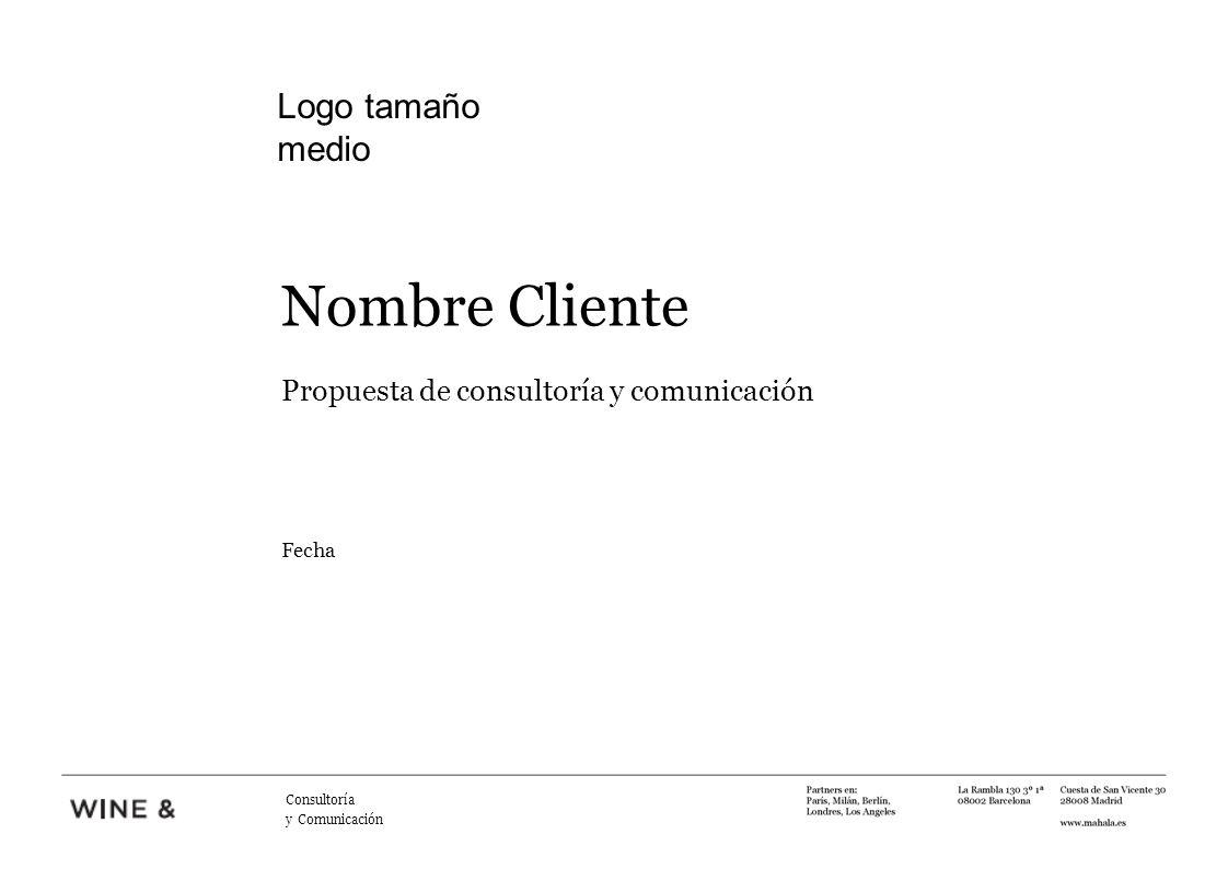 Nombre Cliente Propuesta de consultoría y comunicación Fecha Consultoría y Comunicación Logo tamaño medio
