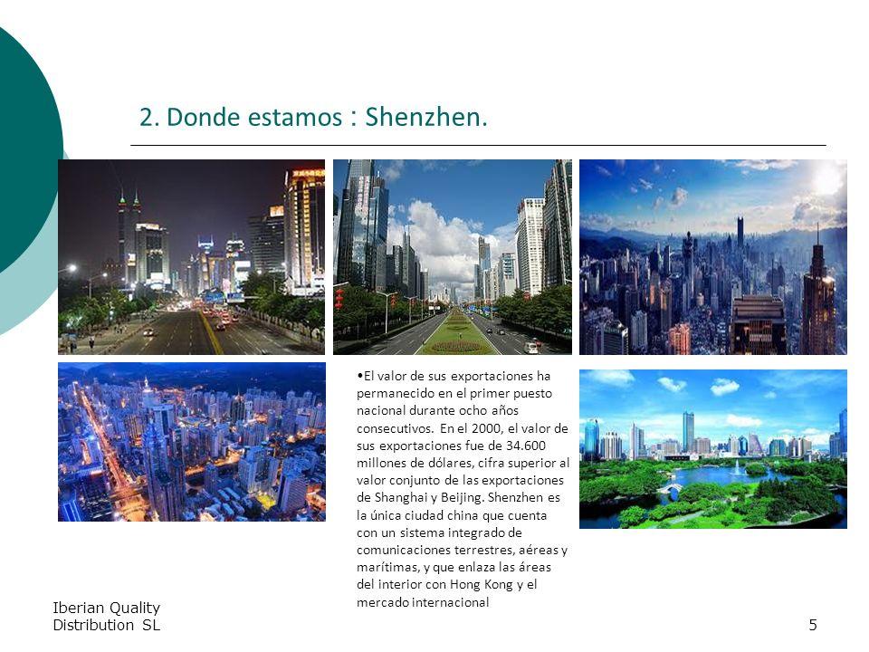 Iberian Quality Distribution SL5 2. Donde estamos : Shenzhen.