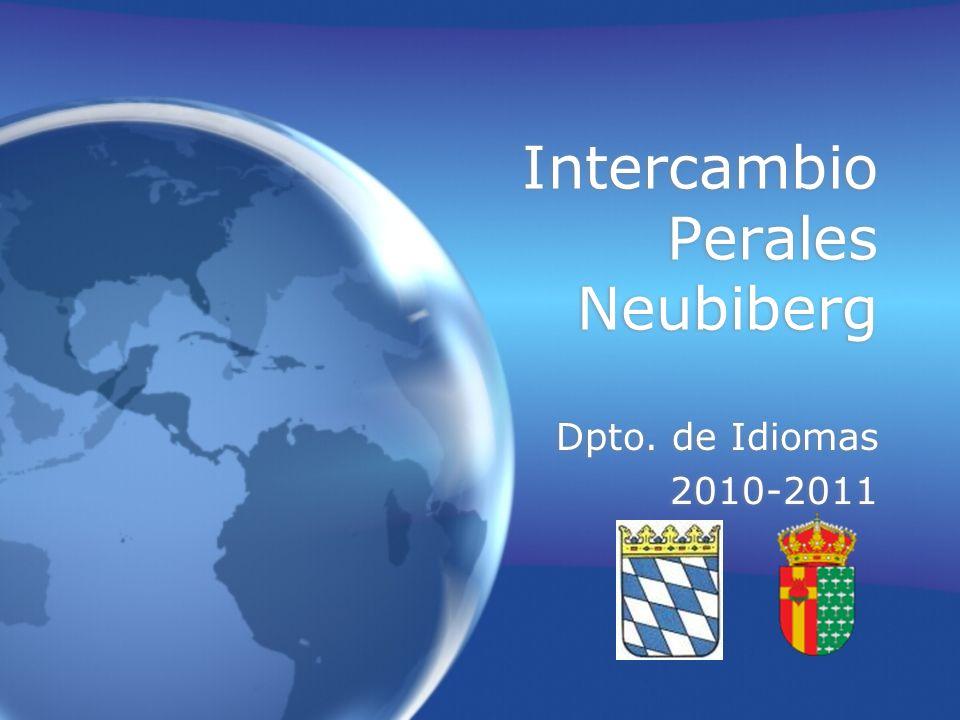 Intercambio Perales Neubiberg Dpto. de Idiomas 2010-2011 Dpto. de Idiomas 2010-2011