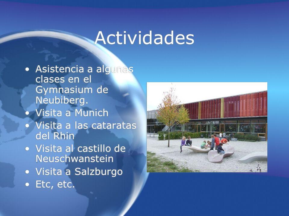Actividades Asistencia a algunas clases en el Gymnasium de Neubiberg.