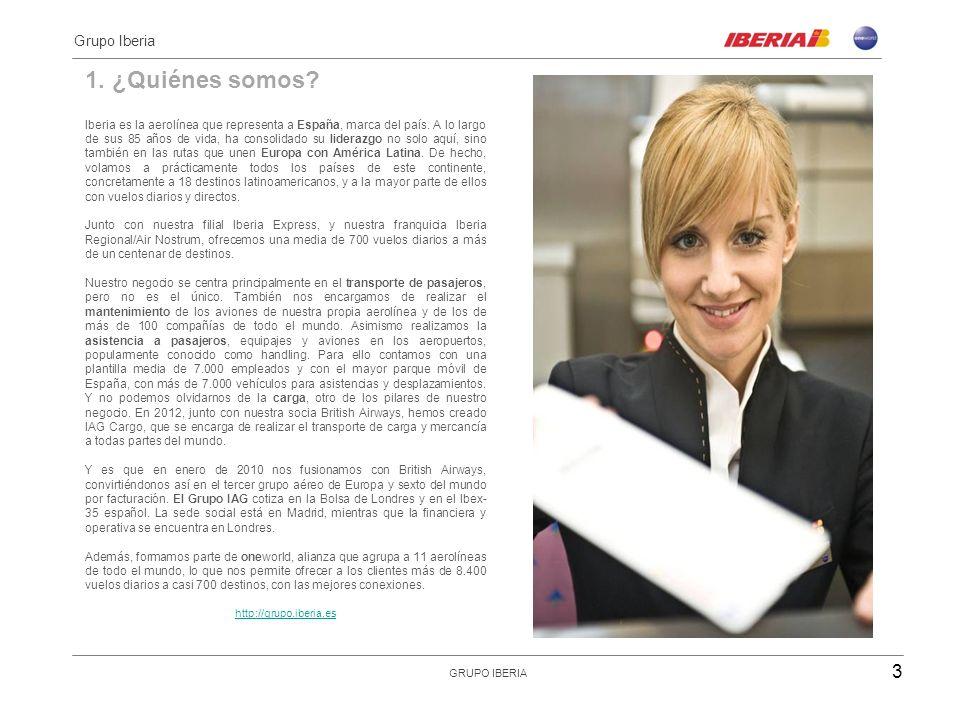 1. ¿Quiénes somos? Iberia es la aerolínea que representa a España, marca del país. A lo largo de sus 85 años de vida, ha consolidado su liderazgo no s