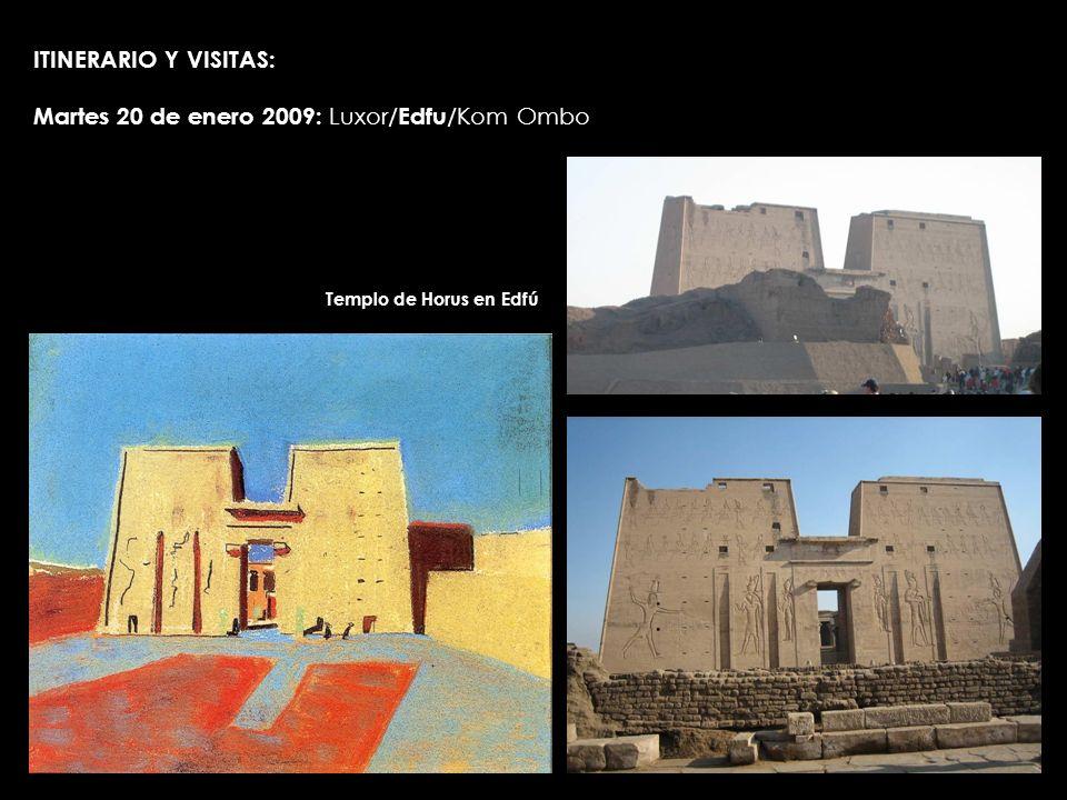 ITINERARIO Y VISITAS: Martes 20 de enero 2009: Luxor/ Edfu /Kom Ombo Templo de Horus en Edfú