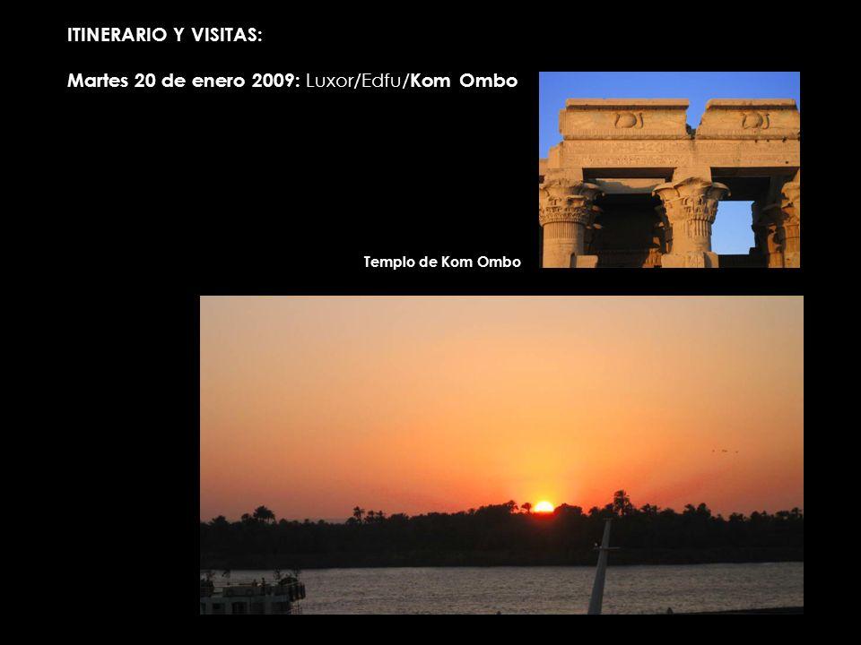 ITINERARIO Y VISITAS: Martes 20 de enero 2009: Luxor/Edfu/ Kom Ombo Templo de Kom Ombo