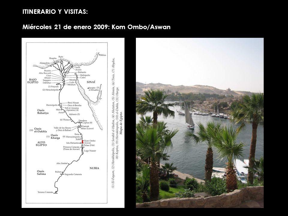 ITINERARIO Y VISITAS: Miércoles 21 de enero 2009: Kom Ombo/Aswan