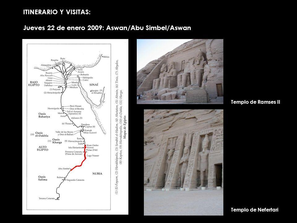ITINERARIO Y VISITAS: Jueves 22 de enero 2009: Aswan/Abu Simbel/Aswan Templo de Ramses II Templo de Nefertari