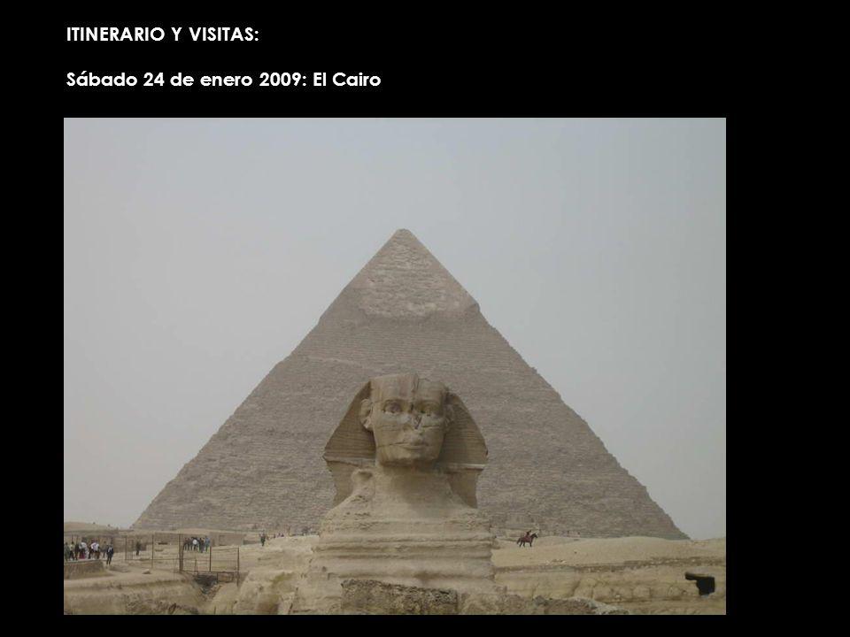 ITINERARIO Y VISITAS: Sábado 24 de enero 2009: El Cairo