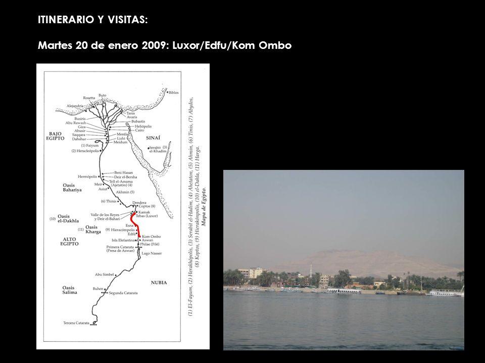 ITINERARIO Y VISITAS: Martes 20 de enero 2009: Luxor/Edfu/Kom Ombo